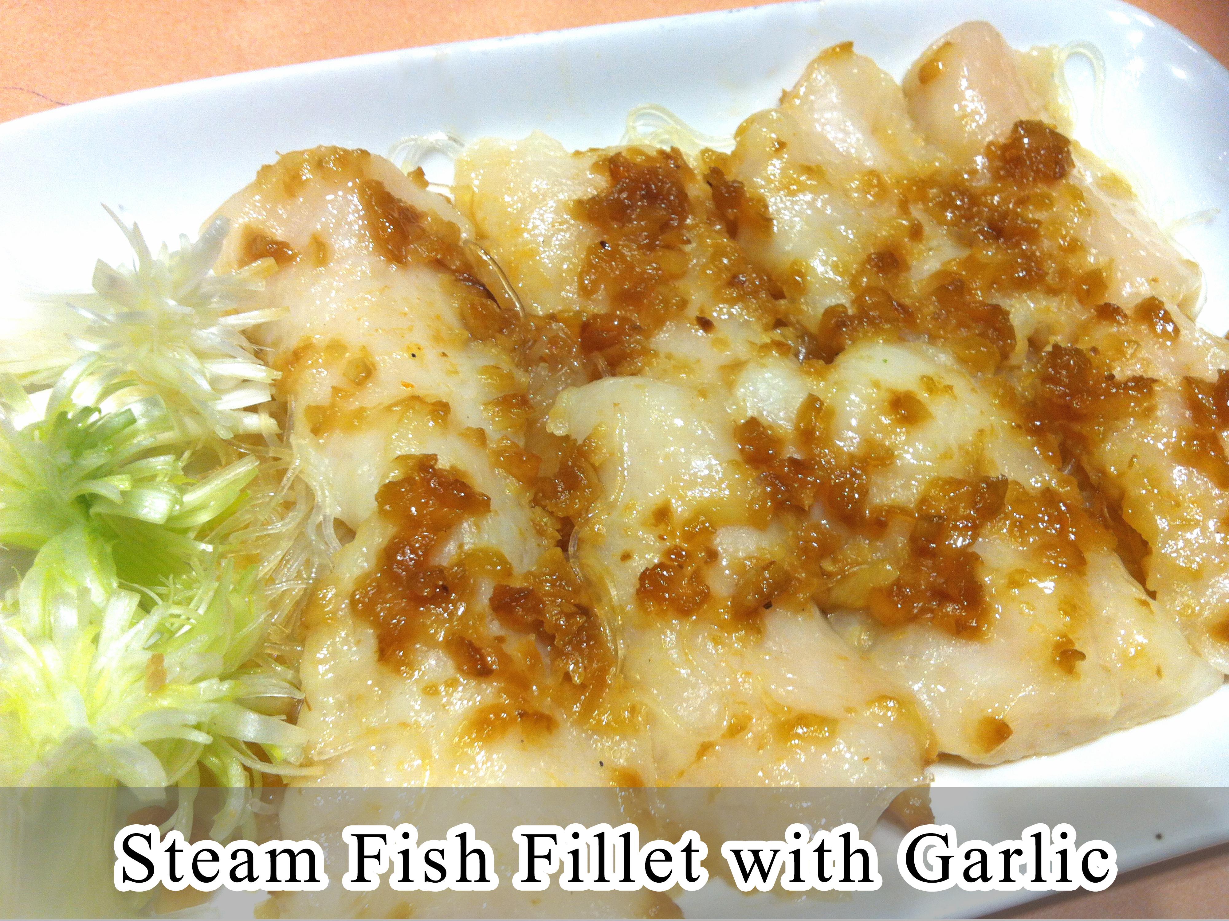 Steam Fish Fillet with Garlic