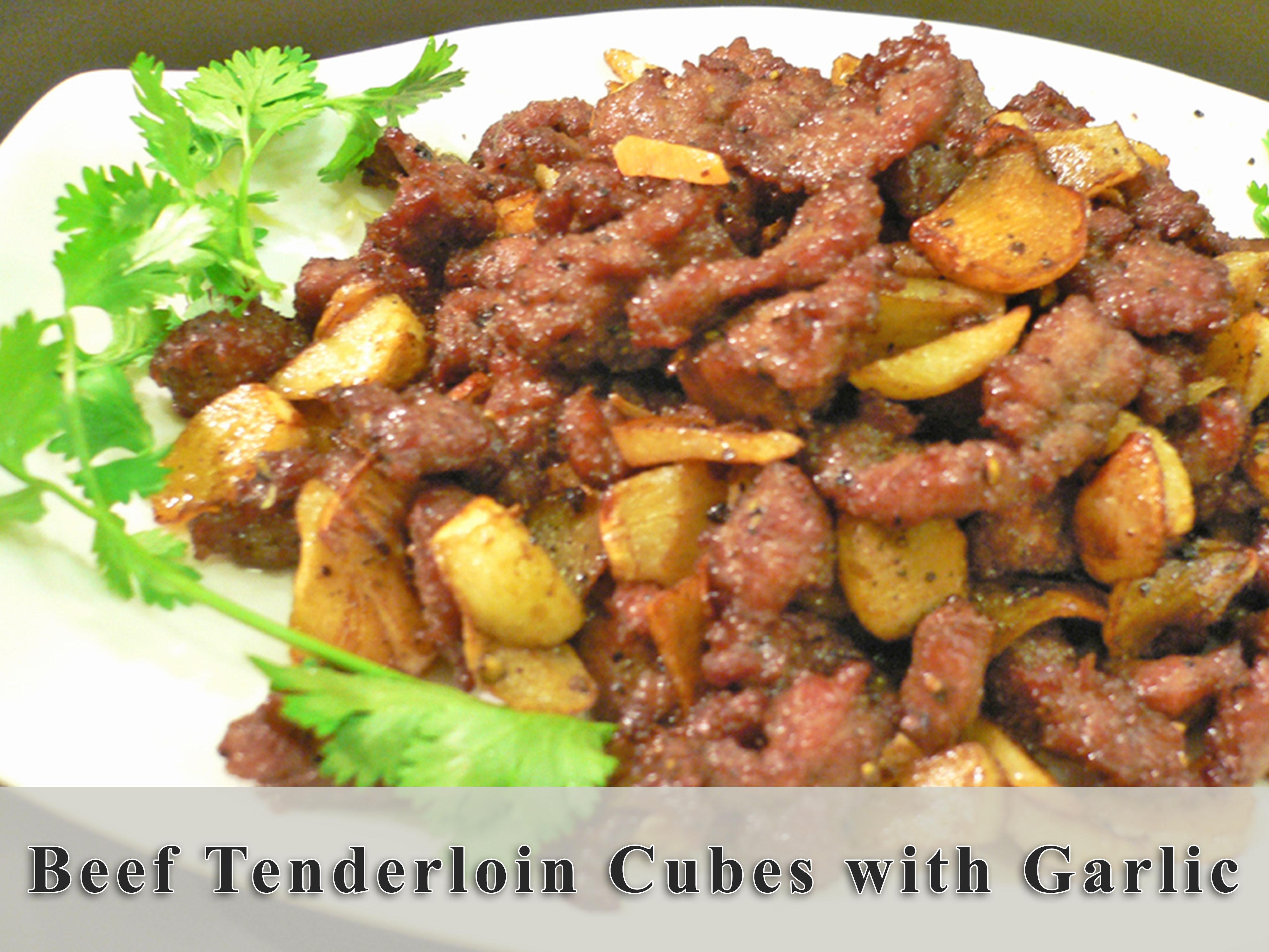 Beef Tenderloin Cubes with Garlic