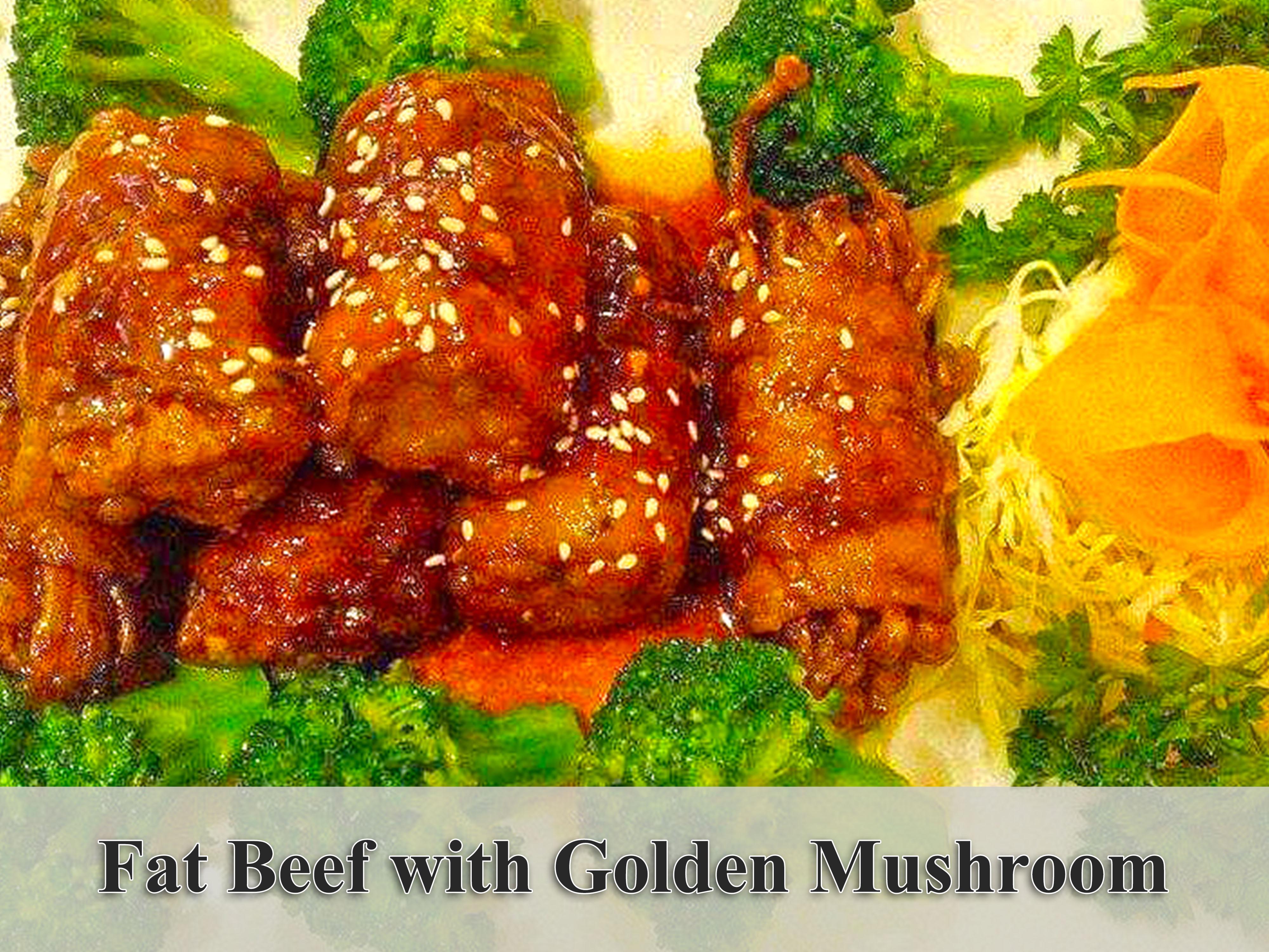 Fat Beef with Golden Mushroom